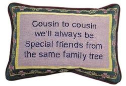 Cousin To Cousin.. Tapestry Word Pillow
